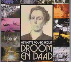 "Documentaire over Henriëtte Roland Holst: ""Droom en Daad"""