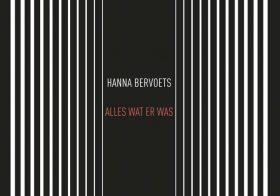 'Alles wat er was'  door Hanna Bervoets