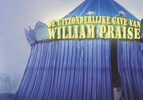 'De uitzonderlijke gave van William Praise' door Tania Heimans