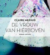 'De vrouw van hierboven'    door Claire Messud
