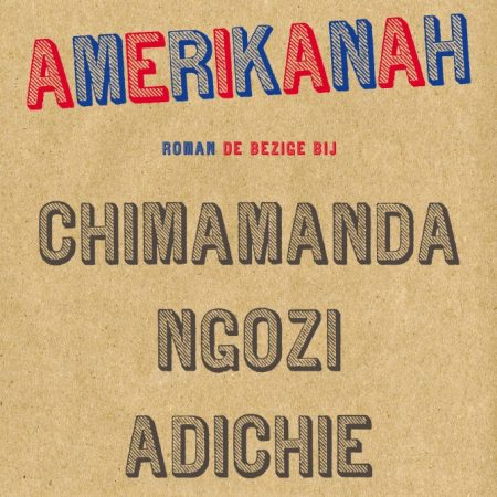 'Amerikanah' door Chimamanda Ngozi Adichie