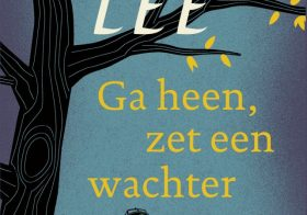 'Ga heen, zet een wachter' door Harper Lee
