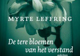 'De tere bloemen van het verstand' door Myrte Leffring
