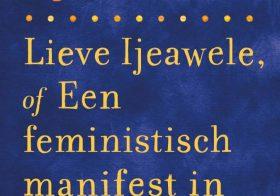 'Lieve Ijeawele, of Een feministisch manifest in vijftien voorstellen' door Chimamanda Ngozi Adichie