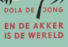 'En de akker is de wereld' door Dola de Jong