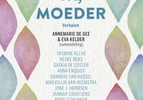 """""""IK, MOEDER' samengesteld door Annemarie de Gee en Eva Kelder"""