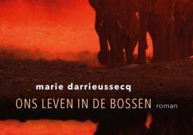 'Ons leven in de bossen' door Marie Darrieussecq
