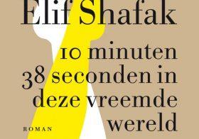'10 minuten, 38 seconden in deze vreemde wereld' door Elif Shafak