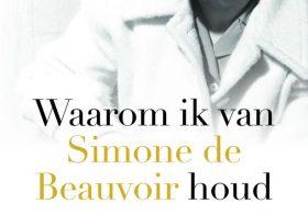 Waarom ik van Simone de Beauvoir houd' onder redactie van Regine Dugardyn