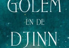 'De Golem en de Djinn' door Helene Wecker